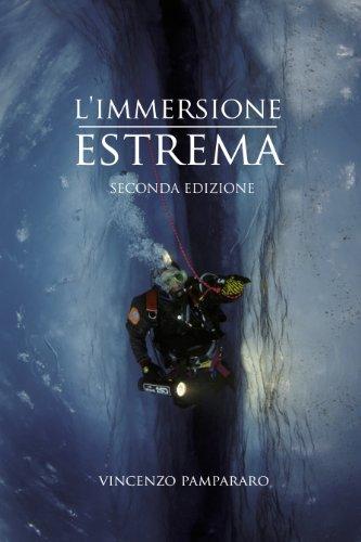 L'Immersione Estrema: Seconda edizione riveduta e corretta